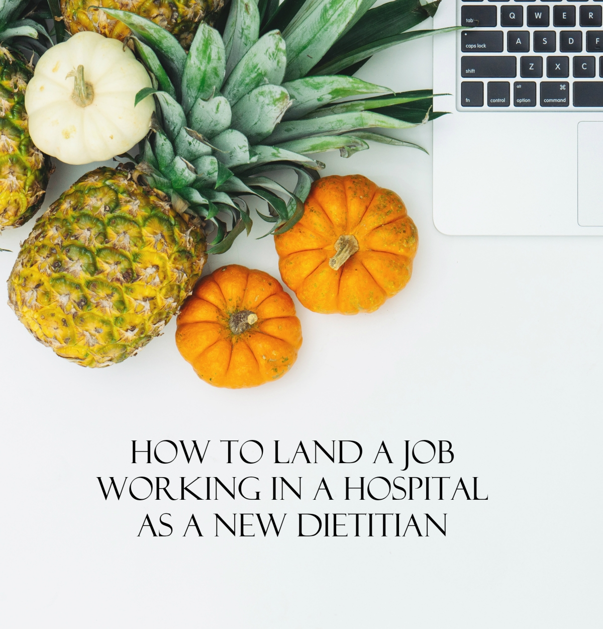 How to Land a Job Working in a Hospital as a New Dietitian